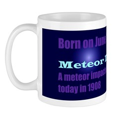 Mug: Meteor Day A meteor impacted Tunguska in Sibe