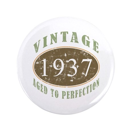 """Vintage 1937 Aged To Perfection 3.5"""" Button"""