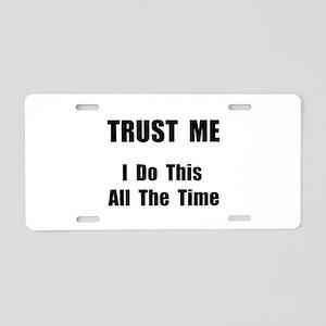 Trust Me Aluminum License Plate