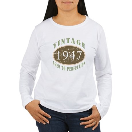 Vintage 1947 Aged To Perfection Women's Long Sleev