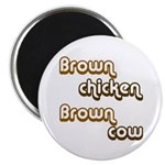 Brown Chicken Brown Cow Magnet