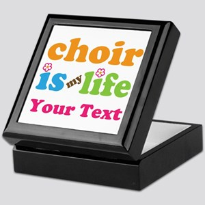 Personalized Choir Is My Life Keepsake Box