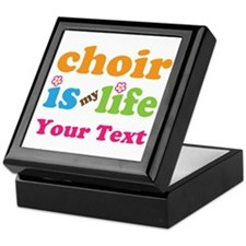 Personalized Choir Is My Life Keepsake Box