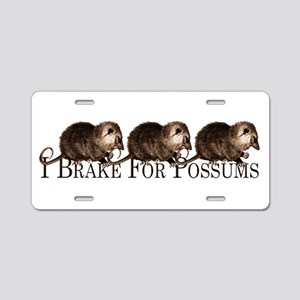 I Brake For Possums Aluminum License Plate