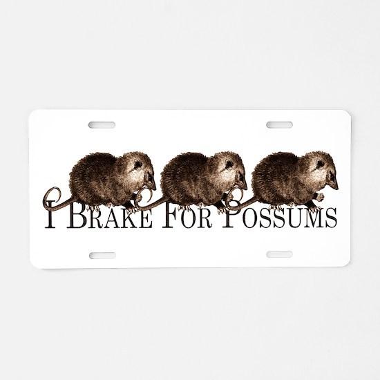 I Brake For Possums Aluminum License Plate