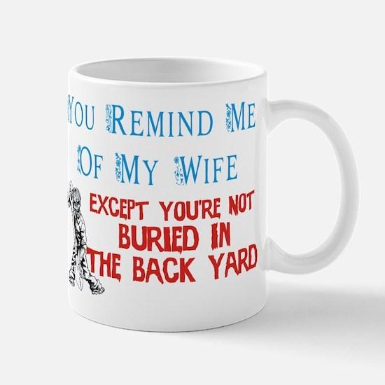 Wife Buried in Back yard Mug