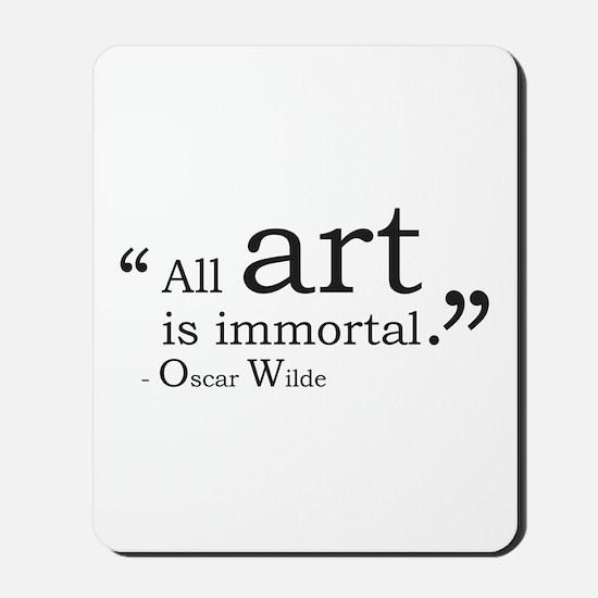 All Art is immortal Mousepad