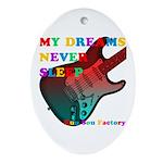 My dreams Never sleep Ornament (Oval)