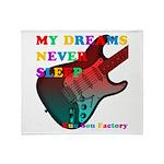 My dreams Never sleep Throw Blanket