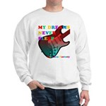 My dreams Never sleep Sweatshirt