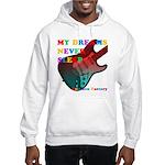 My dreams Never sleep Hooded Sweatshirt