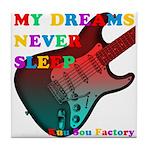 My dreams Never sleep Tile Coaster