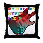 My dreams Never sleep Throw Pillow