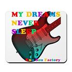My dreams Never sleep Mousepad