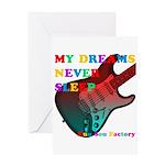 My dreams Never sleep Greeting Card