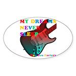 My dreams Never sleep Sticker (Oval)