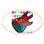 My dreams Never sleep Sticker (Oval 50 pk)