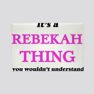 It's a Rebekah thing, you wouldn't Magnets