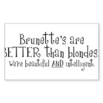 Brunette's Are Better Than Bl Sticker (Rectangular