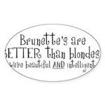 Brunette's Are Better Than Bl Oval Sticker
