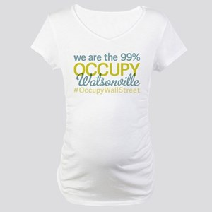 Occupy Watsonville Maternity T-Shirt