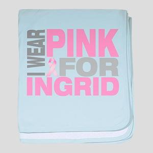 I wear pink for Ingrid baby blanket