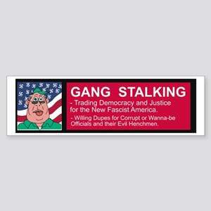 Gang Stalker #6 Sticker (Bumper)