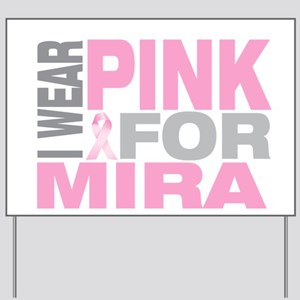 I wear pink for Mira Yard Sign