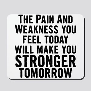 Stronger Tomorrow Mousepad