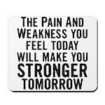 Stronger Tomorrow Mousepad