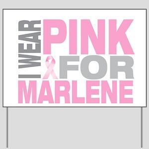I wear pink for Marlene Yard Sign