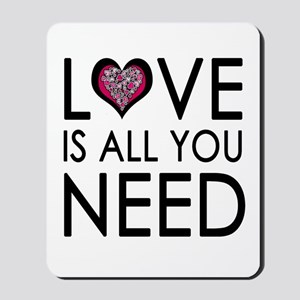'Love Is All You Need' Mousepad