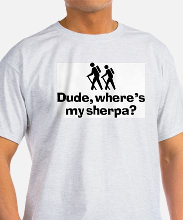 Dude, Where's My Sherpa? T-Shirt