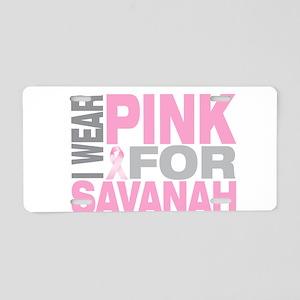 I wear pink for Savanah Aluminum License Plate