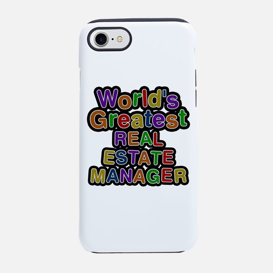 World's Greatest REAL ESTATE MANAGER iPhone 7 Toug