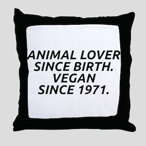 Vegan since 1971 Throw Pillow