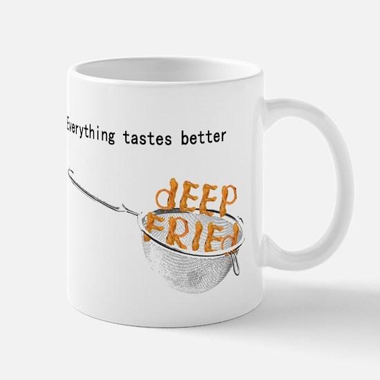 Everything's Better Deep Frie Mug