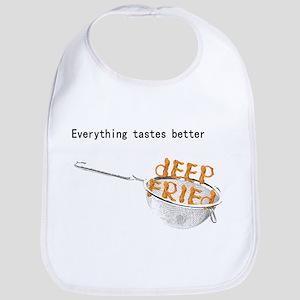 Everything's Better Deep Frie Bib