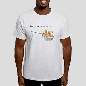 Everything's Better Deep Frie Light T-Shirt