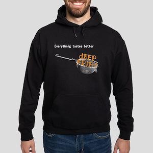 Everything's Better Deep Frie Hoodie (dark)