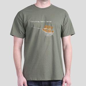 Everything's Better Deep Frie Dark T-Shirt