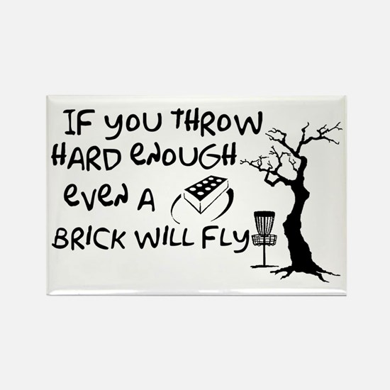 Even a brick will fly Rectangle Magnet