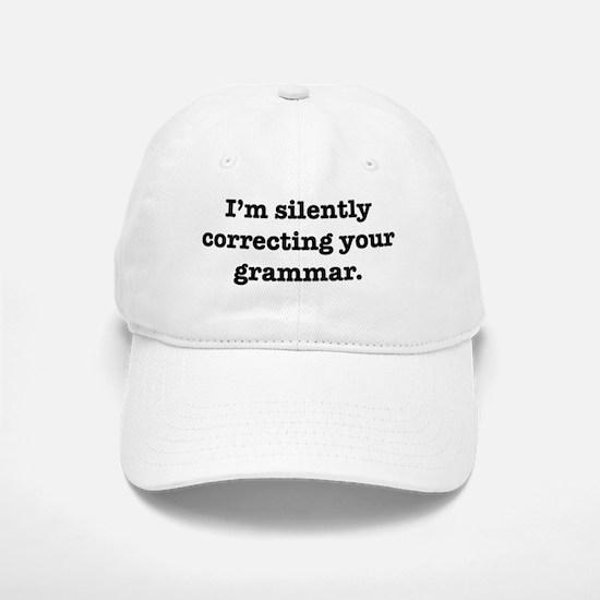 I'm Silently Correcting Your Baseball Baseball Cap
