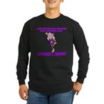 """""""Shouldn't Yours?"""" Long Sleeve Dark T-Shirt"""