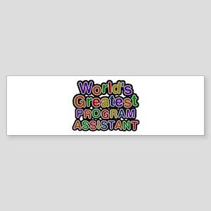 World's Greatest PROGRAM ASSISTANT Bumper Sticker