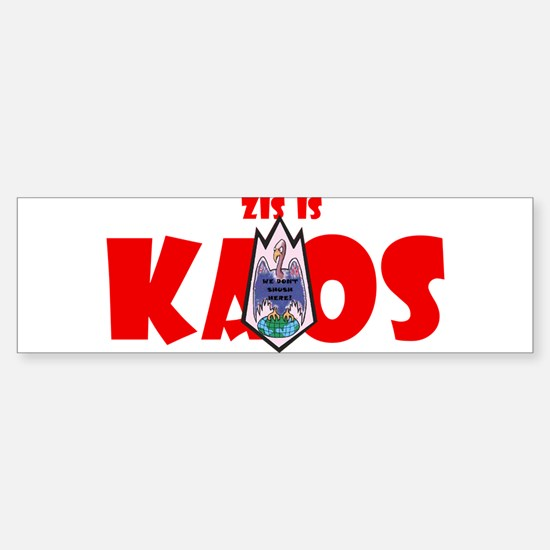 Zis is Kaos! Sticker (Bumper)