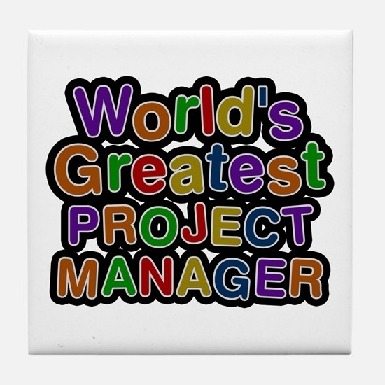 World's Greatest PROJECT MANAGER Tile Coaster