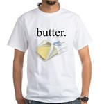 butter. White T-Shirt