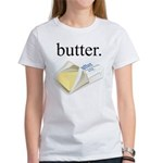 butter. Women's T-Shirt