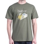 butter. Dark T-Shirt